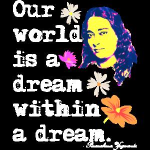 Unsere Welt ist ein Traum in einem Traum Paramahansa