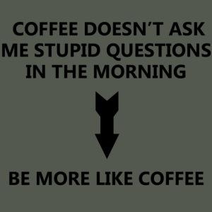 Be more like coffee