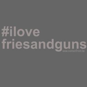 I love fries and guns