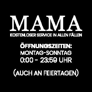 Mama Kostenloser Service in allen Fällen Spruch