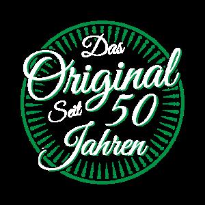 Das Original seit 50 Jahren 50. Geburtstag Fünfzig