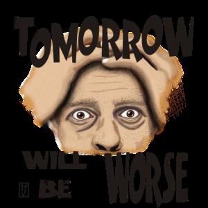 Morgen wird es schlimmer