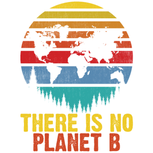 There Is No Planet B Save The Environment Vintage