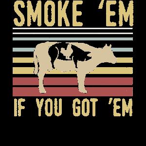 Retro BBQ Smoke 'Em, wenn Sie Em Geschenk Grillen haben
