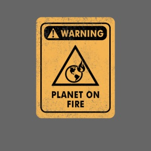 Warning Distressed Sign The Planet Is On Fire
