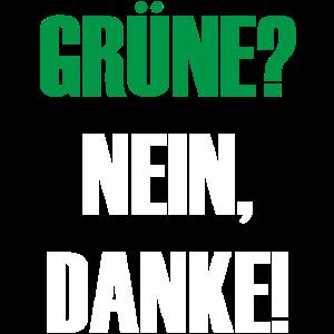 Grüne nein Danke!