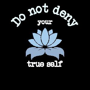 Verleugnen Sie nicht Ihr wahres Selbst | Blauer Lotus -