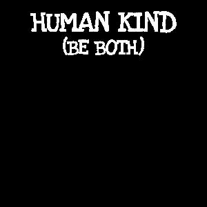 Human Kind Be Both