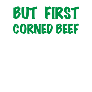But first Corned Beef, lustige Zitate