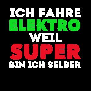 Elektro Auto Fan Ich Fahre Elektro Weil Super Bin