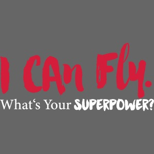 I can fly. What's your superpower?