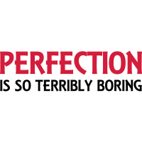 Perfection is so terribly boring