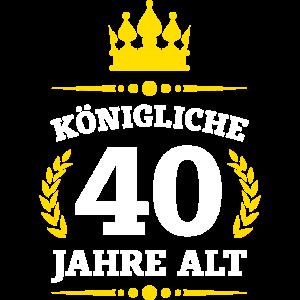 KÖNIGLICHE 40 JAHRE ALT | GEBURTSTAGSSHIRT