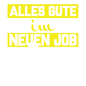Alles Gute Job