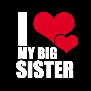 I love my big sister - Ich liebe meine Schwester