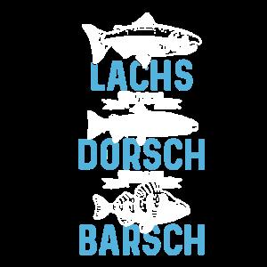 Lachs mich Dorsch am Barsch Spruch für Angler