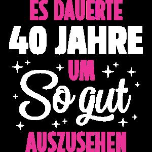 ES DAUERTE 40 JAHRE UM SO GUT AUSZUSEHEN