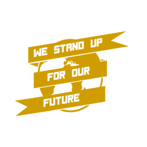 WE STAND UP FOR OUR FUTURE