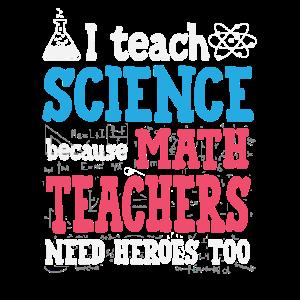 Ich unterrichte Naturwissenschaften, weil Mathematiklehrer Helden brauchen