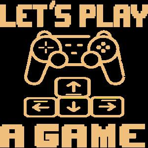 Let´s play a game gamer Spruch Geschenk