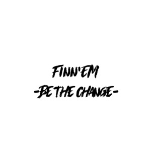 Finn EM Be the Change