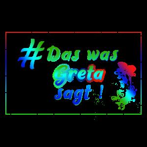 Das was Greta sagt!