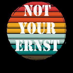 Not Your Ernst Nicht dein Ernst Lustiges Retro Tee