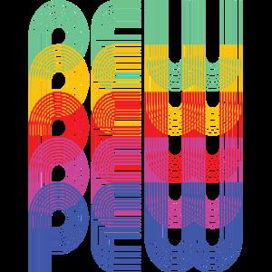 Pew Pew Pew Buntes Regenbogen Design.