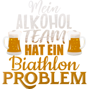Mein Alkohol Team hat ein Biathlon Problem