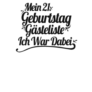 21. Geburtstag Party Gästeliste 21 Jahre