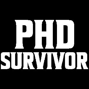 Phd Survivor PhD Abschluss Geschenk