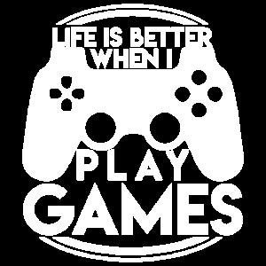 Das Leben ist besser, wenn ich Spiele spiele
