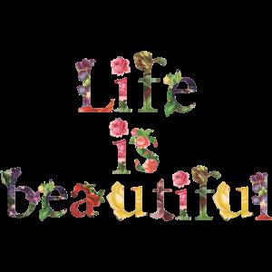 Life Is Beautyful Flowers