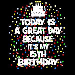 Heute ist ein großartiger Tag, weil es mein 15. ist