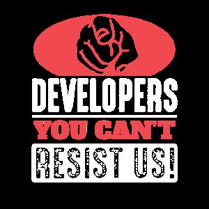 Developer : you cant resist us!