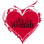Nasty Woman ART Heart