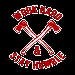 Work Hard Stay Humble Lumberjack Axe
