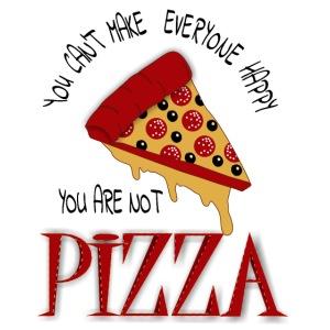 Non puoi rendere tutti felici che non sei la pizza