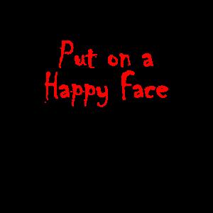 Put On A Happy Face I Sprüche Meme Joker Design