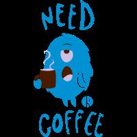 Need Coffee Monster