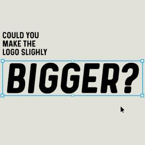 Could you make the Logo slightly Bigger?