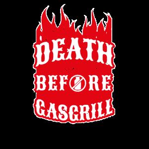 Death before Gasgrill für echte Holzkohlegriller