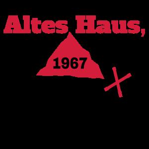 """Geburtstag T-Shirts mit """"Altes Haus 1967"""""""