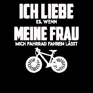 Ich liebe es wenn meine Frau mich Fahrrad fahren