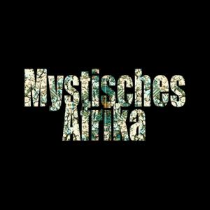 Mystisches Afrika (2)
