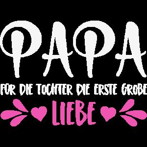 Papa Spruch Für die Tochter die erste große Liebe