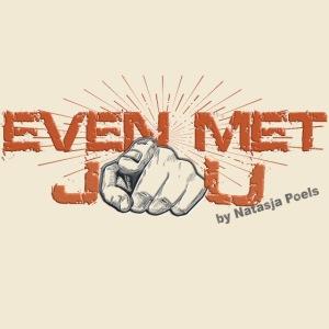 Even met jou | by Natasja Poels