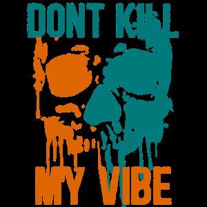 Totenkopf - Don't Kill My Vibe