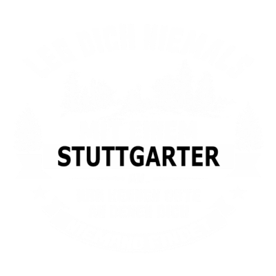 stuttgarter - Stuttgart,sprüche,witzig,lustig,spruch,lustige sprüche,witzige sprüche - witzige sprüche,witzig,sprüche,spruch,lustige sprüche,lustig,Stuttgart