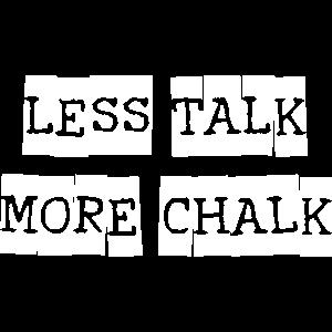 Less Talk More Chalk Witziges Geschenk Klettern